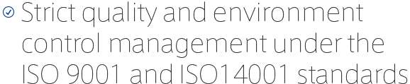 Strict quality control management under the ISO 9001 standard